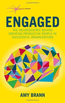 Engaged (The Neuroscience Behind Creating Productive People in Successful Organizations) by Amy Brann, 9781137500403