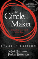The Circle Maker Student Edition (Dream big, Pray hard, Think long.) by Mark Batterson, Parker Batterson, 9780310750369