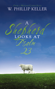 A Shepherd Looks at Psalm 23 by W. Phillip Keller, 9780310274414