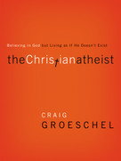 The Christian Atheist (Believing in God but Living As If He Doesn't Exist) - 9780310332220 by Craig Groeschel, 9780310332220