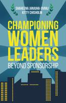 Championing Women Leaders (Beyond Sponsorship) by Shaheena Janjuha-Jivraj, Kitty Chisholm, 9781137478931