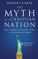 The Myth of a Christian Nation (How the Quest for Political Power Is Destroying the Church) by Gregory A. Boyd, 9780310267317