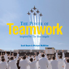 The Power of Teamwork (Inspired by The Blue Angels) by Scott Beare, Michael McMillan, 9781608100378