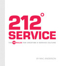 212 Service (The 10 Rules for Creating a Service Culture) by Mac Anderson, 9781608101276