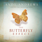 The Butterfly Effect (How Your Life Matters) - 9781608100286 by Andy Andrews, 9781608100286