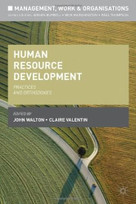 Human Resource Development (Practices and Orthodoxies) by John Walton, Claire Valentin, 9780230292277