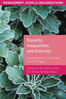 Equality, Inequalities and Diversity (Contemporary Challenges and Strategies) by Geraldine Healy, Mike Noon, Gill Kirton, 9780230231078