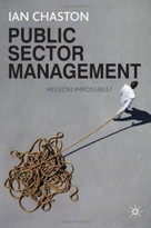 Public Sector Management (Mission Impossible?) by Ian Chaston, 9780230292796