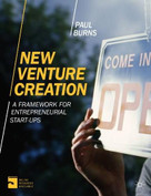New Venture Creation (A Framework for Entrepreneurial Start-Ups) by Paul Burns, 9781137332899
