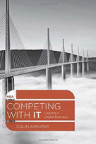 Competing with IT (Leading a Digital Business) by Colin Ashurst, 9781137269973