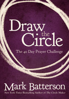 Draw the Circle (The 40 Day Prayer Challenge) by Mark Batterson, 9780310327127
