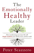 The Emotionally Healthy Leader (How Transforming Your Inner Life Will Deeply Transform Your Church, Team, and the World) by Peter Scazzero, 9780310494577