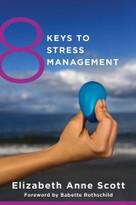 8 Keys to Stress Management by Elizabeth Anne Scott, Babette Rothschild, 9780393708097