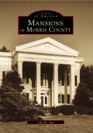 Mansions of Morris County by John W. Rae, 9780738500645