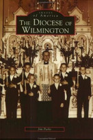 The Diocese of Wilmington by Jim Parks, 9780738513652