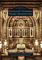 Cleveland's Vanishing Sacred Architecture by Barry K. Herman, Walter Grossman, Dennis Kucinich, 9780738584423