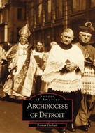 Archdiocese of Detroit by Roman P. Godzak, 9780738507972