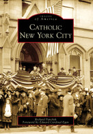 Catholic New York City by Richard Panchyk, Edward Cardinal Egan, 9780738565514