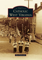 Catholic West Virginia by Ryan Rutkowski, 9780738586397