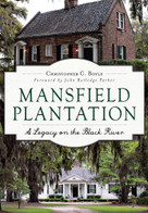 Mansfield Plantation: (A Legacy on the Black River) by Christopher C. Boyle, 9781467117746