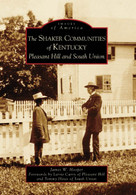 The Shaker Communities of Kentucky (Pleasant Hill and South Union) by James W. Hooper, Larrie Curry, Tommy Hines, 9780738542676