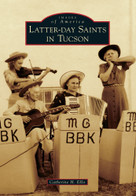 Latter-day Saints in Tucson by Catherine H. Ellis, 9780738596372