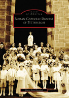 Roman Catholic Diocese of Pittsburgh by Mary Ann Knochel, 9780738549637