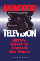 Monopoly Television (Mtv's Quest To Control The Music) by Jack Banks, 9780813318219