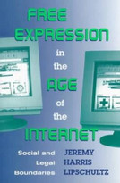 Free Expression in the Age of the Internet (Social and Legal Boundaries) by Jeremy Lipschultz, 9780813391137