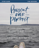 Present Over Perfect Study Guide (Leaving Behind Frantic for a Simpler, More Soulful Way of Living) by Shauna Niequist, Ashley Wiersma, 9780310816027
