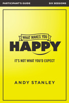 What Makes You Happy Participant's Guide (It's Not What You'd Expect) by Andy Stanley, 9780310084990