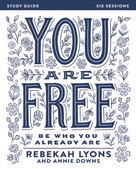 You Are Free Study Guide (Be Who You Already Are) by Rebekah Lyons, 9780310085614