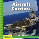 Aircraft Carriers - 9781634722933 by Virginia Loh-Hagan, 9781634722933