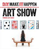 Art Show - 9781634706148 by Virginia Loh-Hagan, 9781634706148
