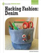 Hacking Fashion: Denim - 9781634714327 by Kristin Fontichiaro, 9781634714327