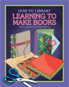 Learning to Make Books - 9781633624009 by Kathleen Petelinsek, Kathleen Petelinsek, 9781633624009