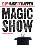 Magic Show - 9781634706131 by Virginia Loh-Hagan, 9781634706131