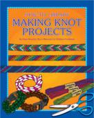 Making Knot Projects - 9781634714365 by Dana Meachen Rau, Kathleen Petelinsek, 9781634714365