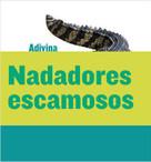 Nadadores escamosos (Scaly Swimmers) (Cocodrilo (Crocodile)) - 9781634714679 by Kelly Calhoun, 9781634714679
