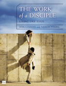 The Work of a Disciple: Living Like Jesus (How to Walk with God, Live His Word, Contribute to His Work, and Make a Difference in the World) by Don Cousins, Judson Poling, 9780310081210