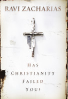 Has Christianity Failed You? by Ravi Zacharias, 9780310351153