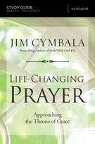 Life-Changing Prayer Study Guide (Approaching the Throne of Grace) by Jim Cymbala, 9780310694847