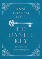The  Daniel Key (20 Choices That Make All the Difference) by Anne Graham Lotz, 9780310091936
