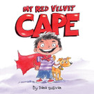 My Red Velvet Cape by Dana Sullivan, Dana Sullivan, 9781585363933