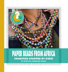 Paper Beads from Africa (Charities Started by Kids!) - 9781534108301 by Melissa Sherman Pearl, 9781534108301