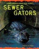 Sewer Gators - 9781534108622 by Virginia Loh-Hagan, 9781534108622