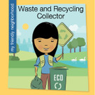 Waste and Recycling Collector - 9781534108189 by Czeena Devera, Jeff Bane, 9781534108189
