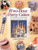 Two-Hour Party Cakes by Carol Deacon, 9781843306825