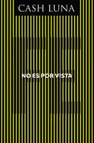 No es por vista (Solo la fe abre tus ojos) by Cash Luna, 9780829768718