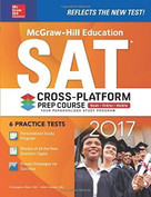 McGraw-Hill Education SAT 2017 Cross-Platform Prep Course by Christopher Black, Mark Anestis, 9781259641688